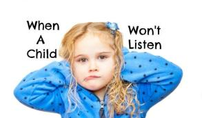 When A Child Won't Listen