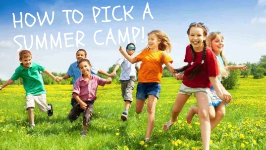 HOW TO PICK A SUMMER CAMP!